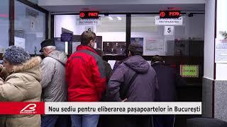 Nou sediu pentru eliberarea pașapoartelor în București
