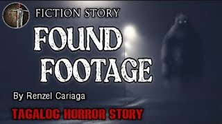 FOUND FOOTAGE   TAGALOG HORROR STORY   SANDATANG PINOY FICTION
