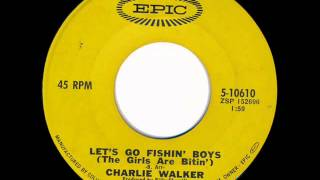 Watch Charlie Walker Lets Go Fishin Boys The Girls Are Bitin video