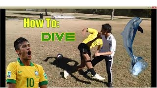 ★ How to dive● like a Pro Soccer Player★