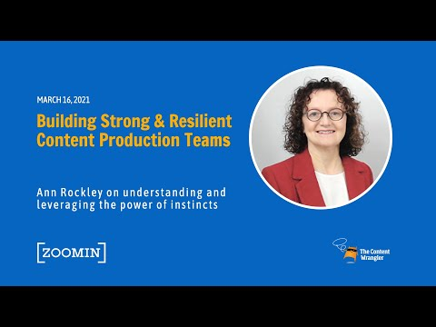 Building Strong and Resilient Content Production Teams (ft. Ann Rockley)