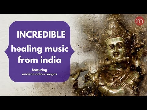 HEALING MUSIC FROM INDIA❯ REMOVE NEGATIVE ENERGY ❯ Ancient Indian Raagas