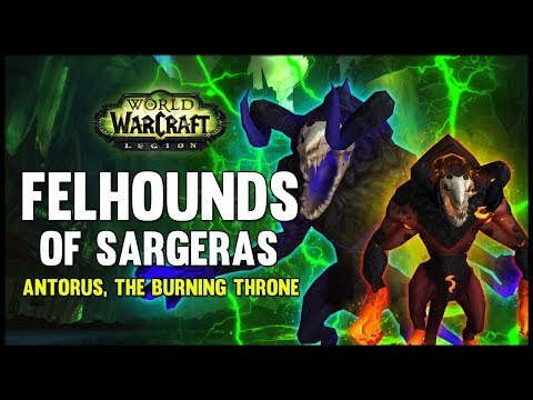 Felhounds of Sargeras - Antorus, the Burning Throne - 7.3 PTR - FATBOSS