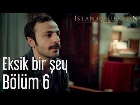 İstanbullu Gelin 6. Bölüm - Ezginin Günlüğü - Eksik Bir Şey