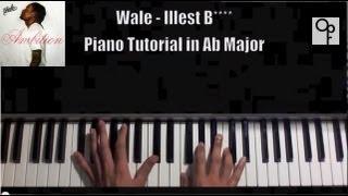Wale - Illest B*tch Piano Tutorial ( Rap / R&B )