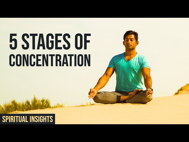 5 stages of Concentration   MUST WATCH for every Meditator