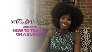 HOW TO TRAVEL ON A BUDGET - #TMWT EP. 9 (TALK MONEY WITH TONYA)