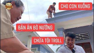 Anh cột chèo bắt tay ba vợ dụ Khương Dừa leo nóc nhà lấy ngói nướng bò rồi rút thang, chơi ác vậy!!!
