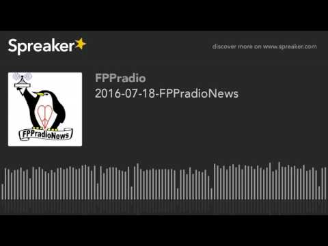 2016-07-18-FPPradioNews