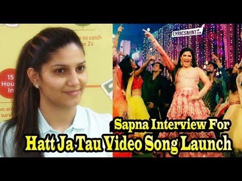 Sapna Choudhary Full Interview For Hatt Ja Tau Video Song Launch 2018
