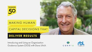 Making Human Capital Decisions That Deliver Results With Dave Ulrich