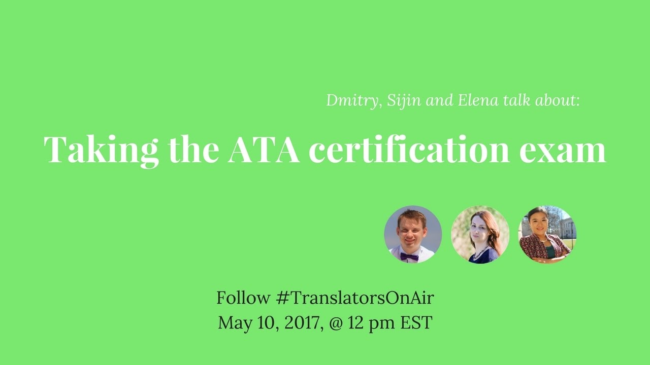 Translatorsonair Taking The Ata Certification Exam Feat Xiansijin