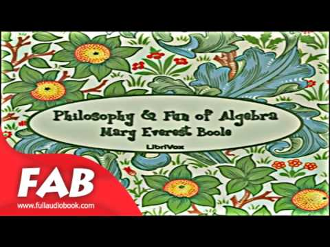 Philosophy and Fun of Algebra Full Audiobook by Mary Everest BOOLE