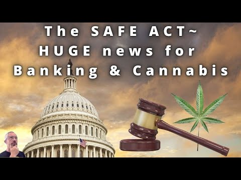 The SAFE Banking Act Passes The House