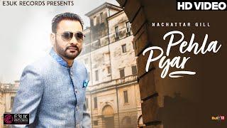 Pehla Pyar Nachattar Gill Free MP3 Song Download 320 Kbps
