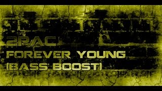 2Pac - Forever Young ( Bass Boost )