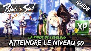 ► BLADE & SOUL FR -  COMMENT MONTER NIVEAU 50 EN MOINS DE 24 HEURES ? C'EST POSSIBLE !
