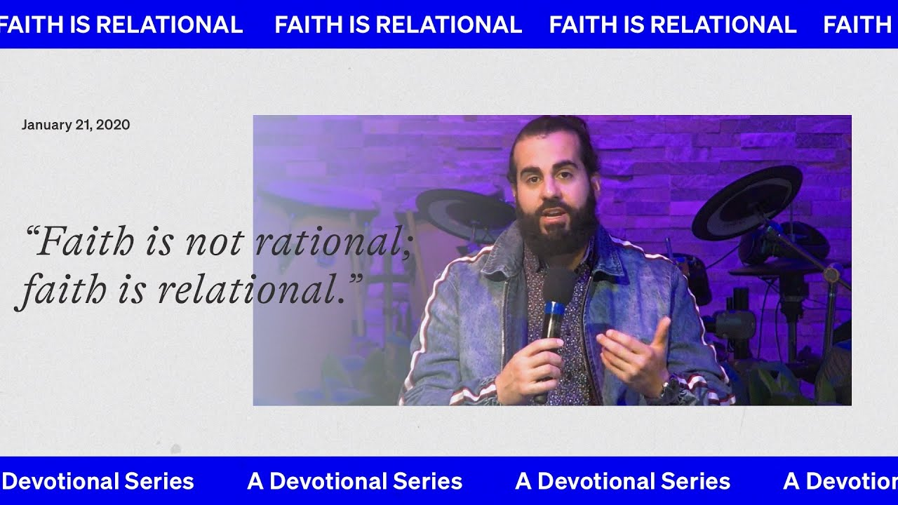 A devotional: 'Faith is relational' w/ Angel Terrero
