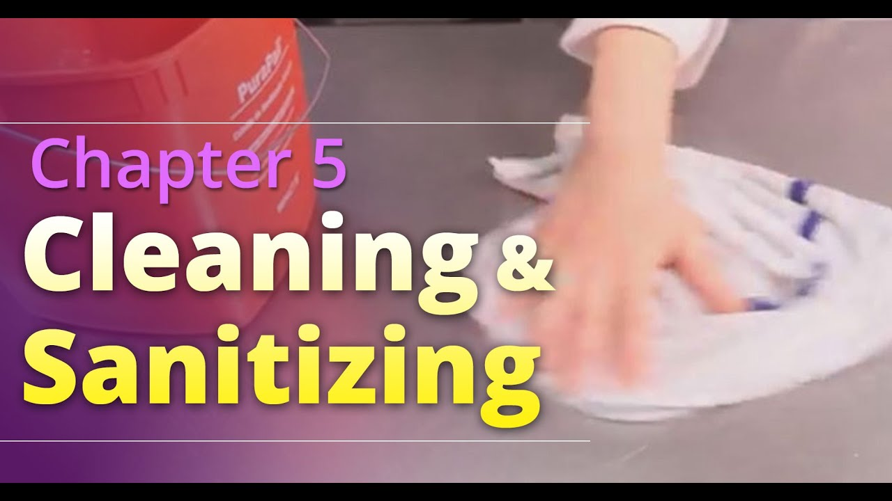"""Basic Food Safety for Oregon: Chapter 5 """"Cleaning and Sanitizing"""" (English)"""