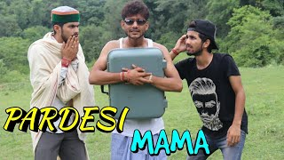"PARDESI "" MAMA "" 