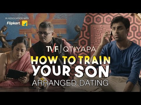 TVF's How To Train Your Son - Arranged Dating