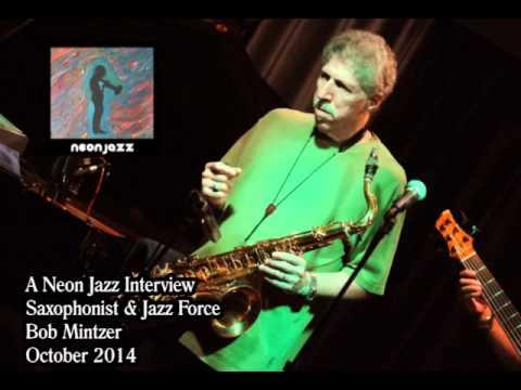 A Neon Jazz Interview with Saxophonist & Jazz Force Bob Mintzer