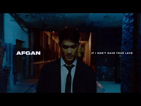 Смотреть клип Afgan - If I Don'T Have Your Love