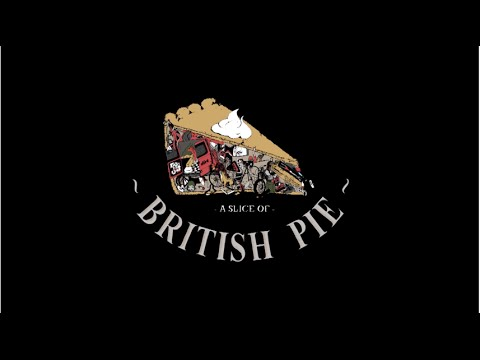 """A Slice of British Pie"" 