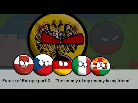 Alternative Future of Europe - Part 2 - The Enemy of my enemy is my friend