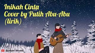 Gambar cover Inikah Cinta~Cover by Putih Abu-Abu (lirik)
