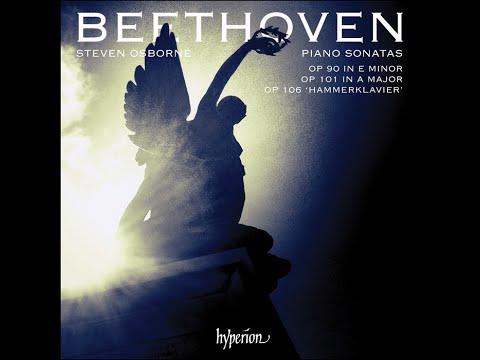Ludwig van Beethoven—Piano Sonatas Opp 90, 101 & 106—Steven Osborne (piano)
