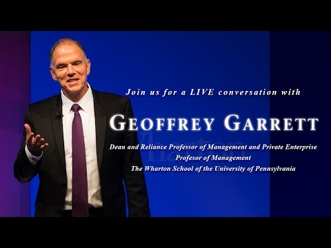 A Global Conversation with Wharton Dean Geoff Garrett