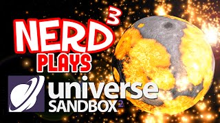 Nerd³ Plays... Universe Sandbox² VR - To Infinity...