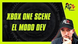 XBOX One Scene - Primeros Pasos - El modo DEV