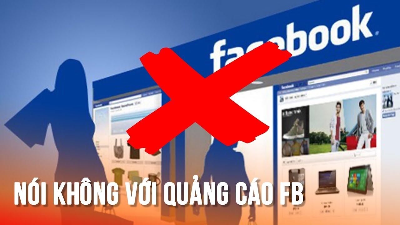 Tắt hết quảng cáo khó chịu trên Facebook cực đơn giản