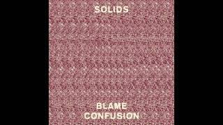 Solids - Blame Confusion