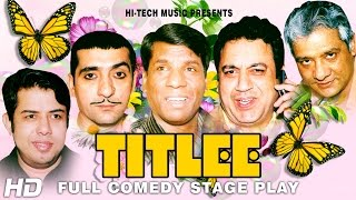 TITLEE (FULL DRAMA) - BEST PAKISTANI COMEDY STAGE DRAMA