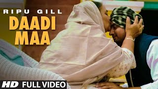 Ripu Gill : Daadi Maa Full Video Song | Rupin Kahlon | T-Series Apnapunjab