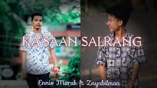 Ka'saan Salrang   Ennio Marak ft. Zaynbilman