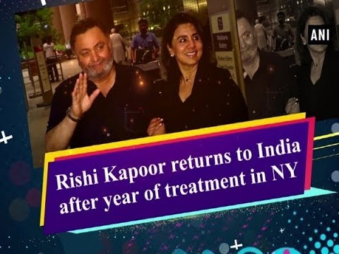 Rishi Kapoor returns to India after year of treatment in NY Mp3