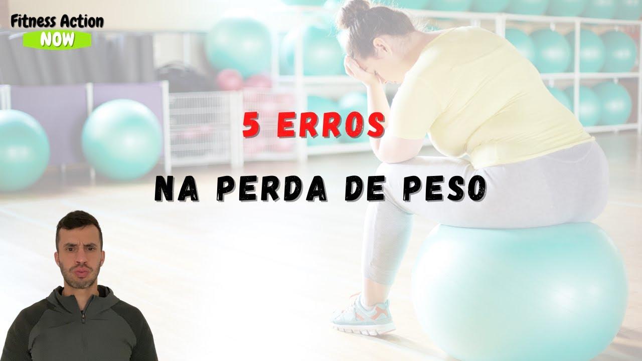 5 erros na PERDA DE PESO