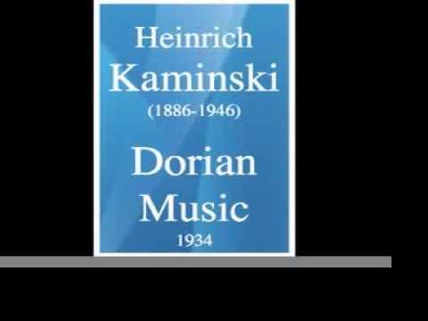 Heinrich Kaminski 18861946 : Dorian Music for orchestra  1934