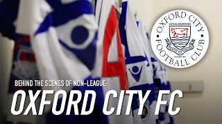 Behind the Scenes of Non-League: Oxford City FC