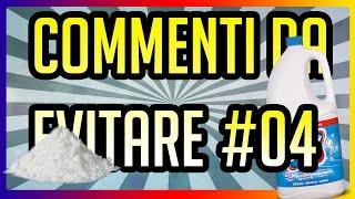 COMMENTI DA EVITARE #04 - FAQ TIME - CANDEGGINA E DROGA