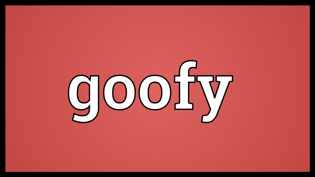 Goofy Meaning Youtube