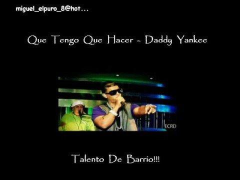 Que Tengo Que Hacer Daddy Yankee lyrics - Lyrics Search