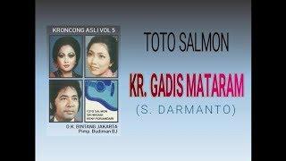 Kr. GADIS MATARAM - Toto Salmon (Keroncong Asli Vol 5)
