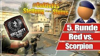 #CoDZelos Halbfinale // Red vs. Scorpion  // 5. Runde Stellung auf Slums