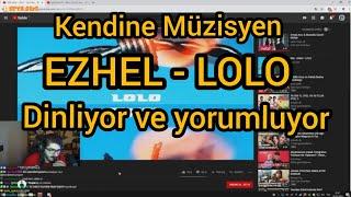 Kendine Müzisyen - Ezhel LOLO Dinliyor ve Eleştiriyor Resimi