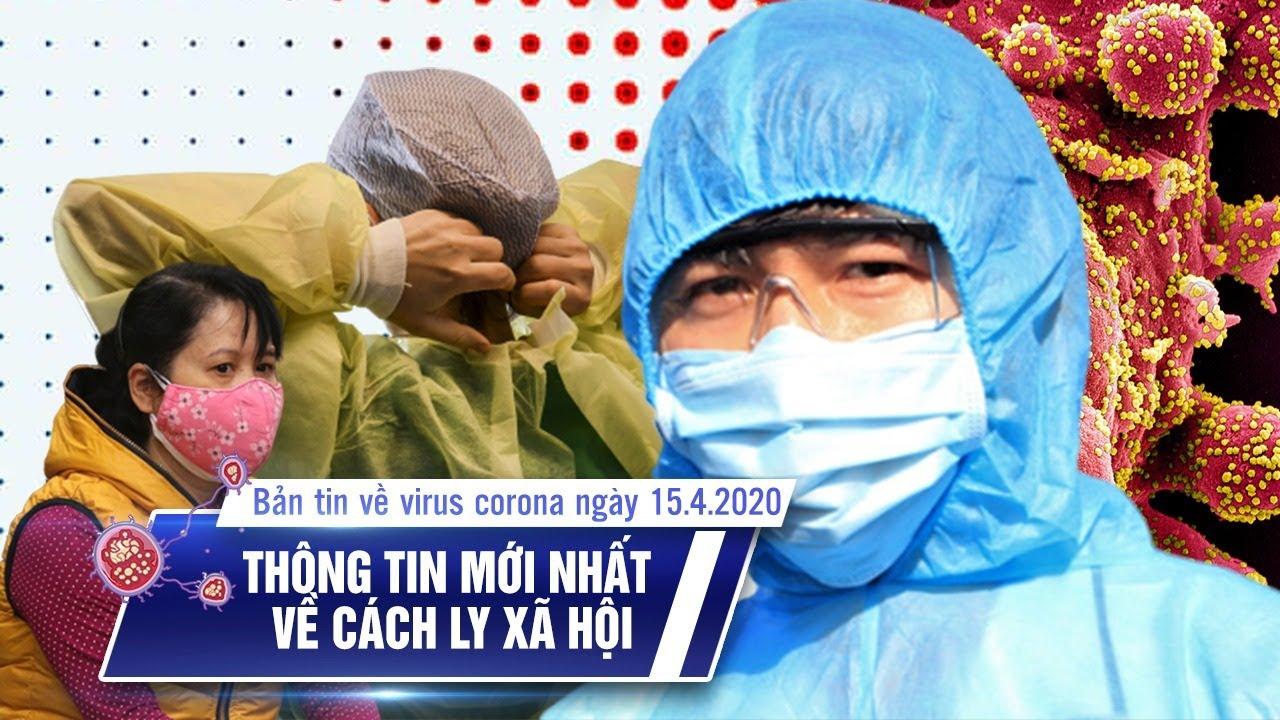 12 tỉnh thành vẫn cách ly xã hội | Việt Nam 267 ca Covid-19 | Bản tin về virus corona ngày 15.4.2020